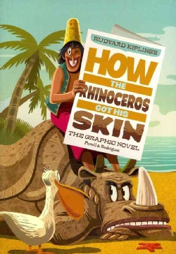 Rudyard Kipling's How the Rhinoceros Got His Skin: The Graphic Novel (Paperback)