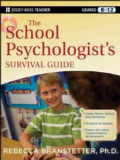 The School Psychologist's Survival Guide: Grades K-12 (Paperback)