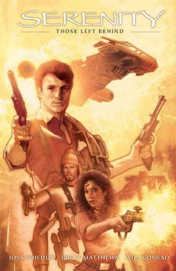 Serenity: Firefly Class 03-K64 1: Those Left Behind (Hardcover)