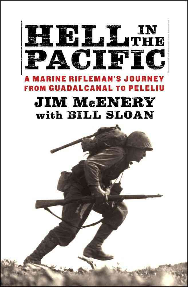 Hell in the Pacific: A Marine Rifleman's Journey from Guadalcanal to Peleliu (Hardcover)