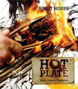 Hot Plate: Asian-inspired Barbecue Recipes from Spirit House Chefs (Hardcover)