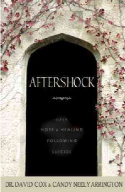 Aftershock: Help, Hope, and Healing in the Wake of Suicide (Paperback)