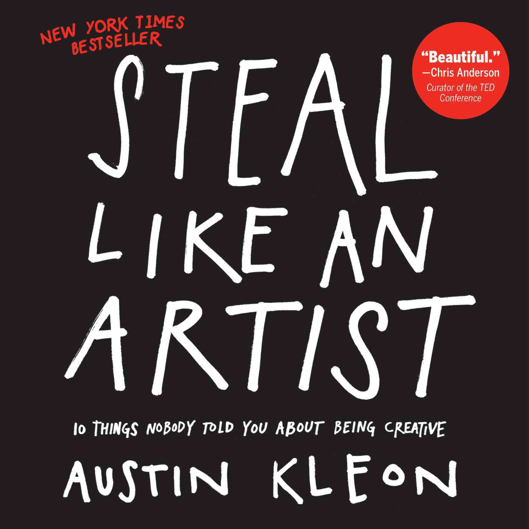 Steal Like an Artist: 10 Things Nobody Told You About Being Creative (Paperback)