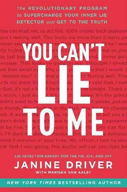 You Can't Lie to Me: The Revolutionary Program to Supercharge Your Inner Lie Detector and Get to the Truth (Hardcover)