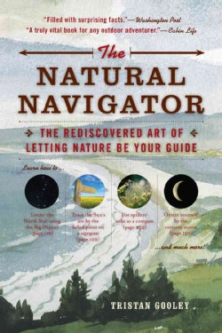 The Natural Navigator: The Rediscovered Art of Letting Nature Be Your Guide (Paperback)