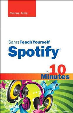 Sams Teach Yourself Spotify in 10 Minutes (Paperback)