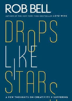 Drops Like Stars: A Few Thoughts on Creativity and Suffering (Paperback)