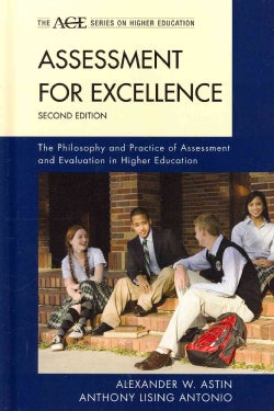 Assessment for Excellence: The Philosophy and Practice of Assessment and Evaluation in Higher Education (Hardcover)