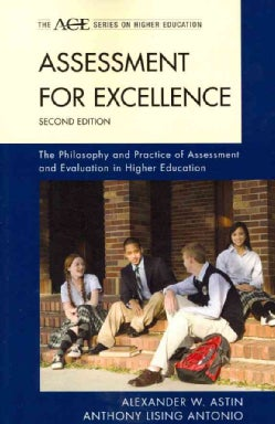 Assessment for Excellence: The Philosophy and Practice of Assessment and Evaluation in Higher Education (Paperback)