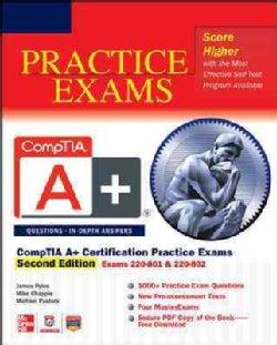 CompTIA A+ Certification Practice Exams: Exams 220-801 & 220-802
