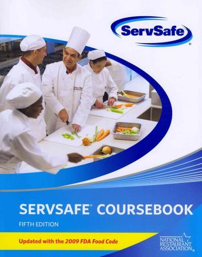 Servsafe Coursebook: Updated With the 2009 Fda Food Code