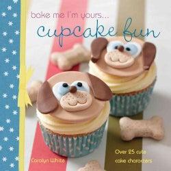 Bake Me I'm Yours... Cupcake Fun (Hardcover)