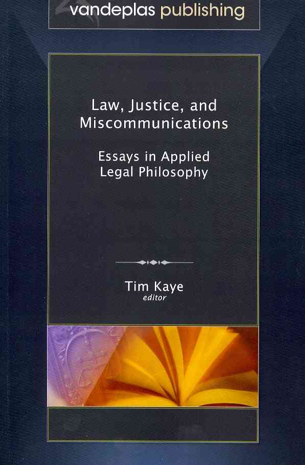 Law, Justice, and Miscommunications:: Essays in Applied Legal Philosophy (Paperback)