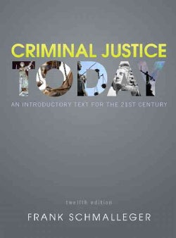 Criminal Justice Today: An Introductory Text for the 21st Century (Hardcover)