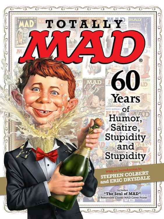 Totally Mad: 60 Years of Humor, Satire, Stupidity and Stupidity (Hardcover)