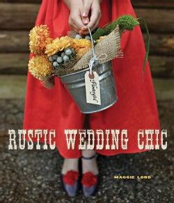 Rustic Wedding Chic (Hardcover)