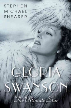 Gloria Swanson: The Ultimate Star (Hardcover)