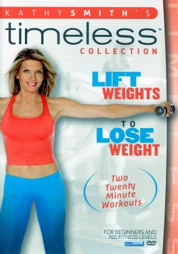 Kathy Smith: Lift Weights to Lose Weight (DVD)