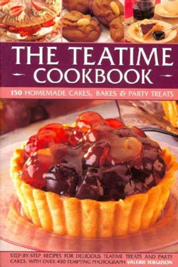 The Teatime Cookbook: 150 Homemade Cakes, Bakes & Party Treats (Paperback)