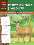 Learn to Draw Forest Animals and Wildlife: Learn to draw 20 different woodland animals, stepby easy step, shape b... (Paperback)