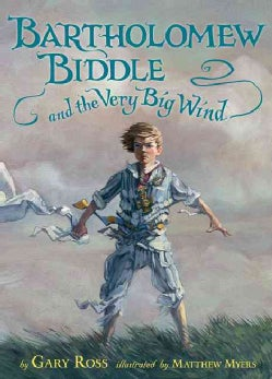 Bartholomew Biddle and the Very Big Wind (Hardcover)
