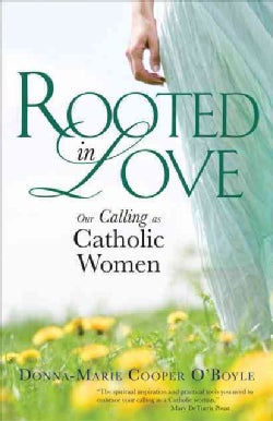 Rooted in Love: Our Calling As Catholic Women (Paperback)