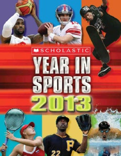 Scholastic Year in Sports 2013 (Paperback)
