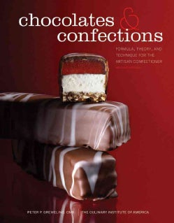 Chocolates and Confections: Formula, Theory, and Technique for the Artisan Confectioner (Hardcover)