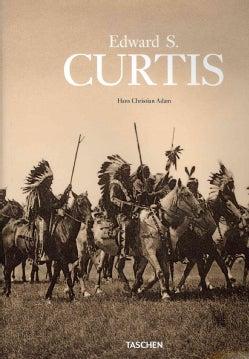 Edward Sheriff Curtis: 1868-1952 (Hardcover)