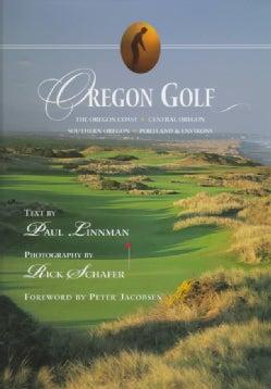 Oregon Golf: The Oregon Coast, Southern Oregon, Portland & Environs, Central Oregon (Hardcover)