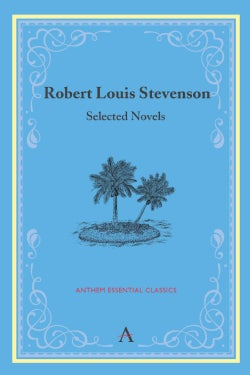 Robert Louis Stevenson: Selected Novels (Paperback)
