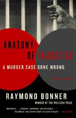 Anatomy of Injustice: A Murder Case Gone Wrong (Paperback)