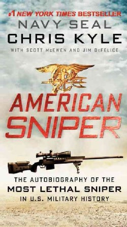 American Sniper: The Autobiography of the Most Lethal Sniper in U.S. Military History (Paperback)