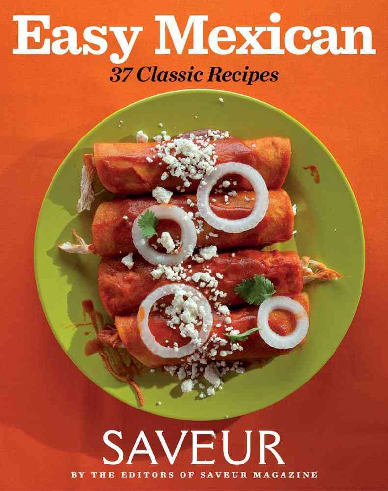 Easy Mexican: 37 Classic Recipes (Paperback)