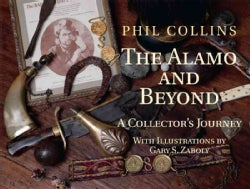 The Alamo and Beyond: A Collector's Journey (Hardcover)