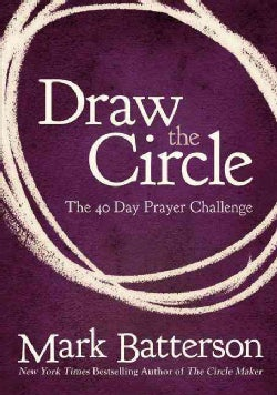 Draw the Circle: The 40 Day Prayer Challenge (Paperback)