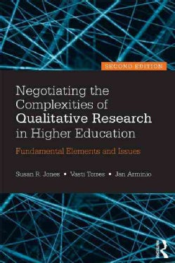Negotiating the Complexities of Qualitative Research in Higher Education: Fundamental Elements and Issues (Paperback)