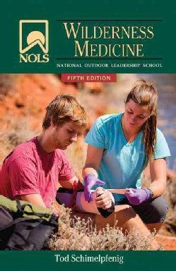 NOLS Wilderness Medicine (Paperback)