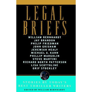 Legal Briefs: Short Stories By Today's Best Thriller Writers (Paperback)