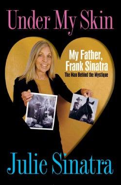 Under My Skin:my Father, Frank Sinatra T (Paperback)
