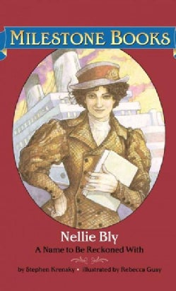 Nellie Bly: A Name to Be Reckoned With (Paperback)