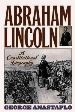 Abraham Lincoln: A Constitutional Biography (Hardcover)