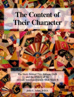 The Content of Their Character: The Story Behind This Antique Quilt and the History of the African American Famil... (Paperback)