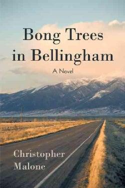 Bong Trees in Bellingham: A Novel (Paperback)
