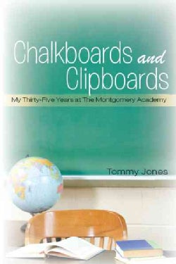 Chalkboards and Clipboards: My Thirty-Five Years at the Montgomery Academy (Paperback)