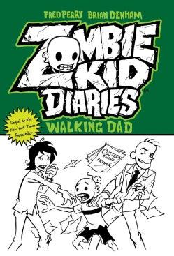 Zombie Kid Diaries 3: Walking Dad (Paperback)