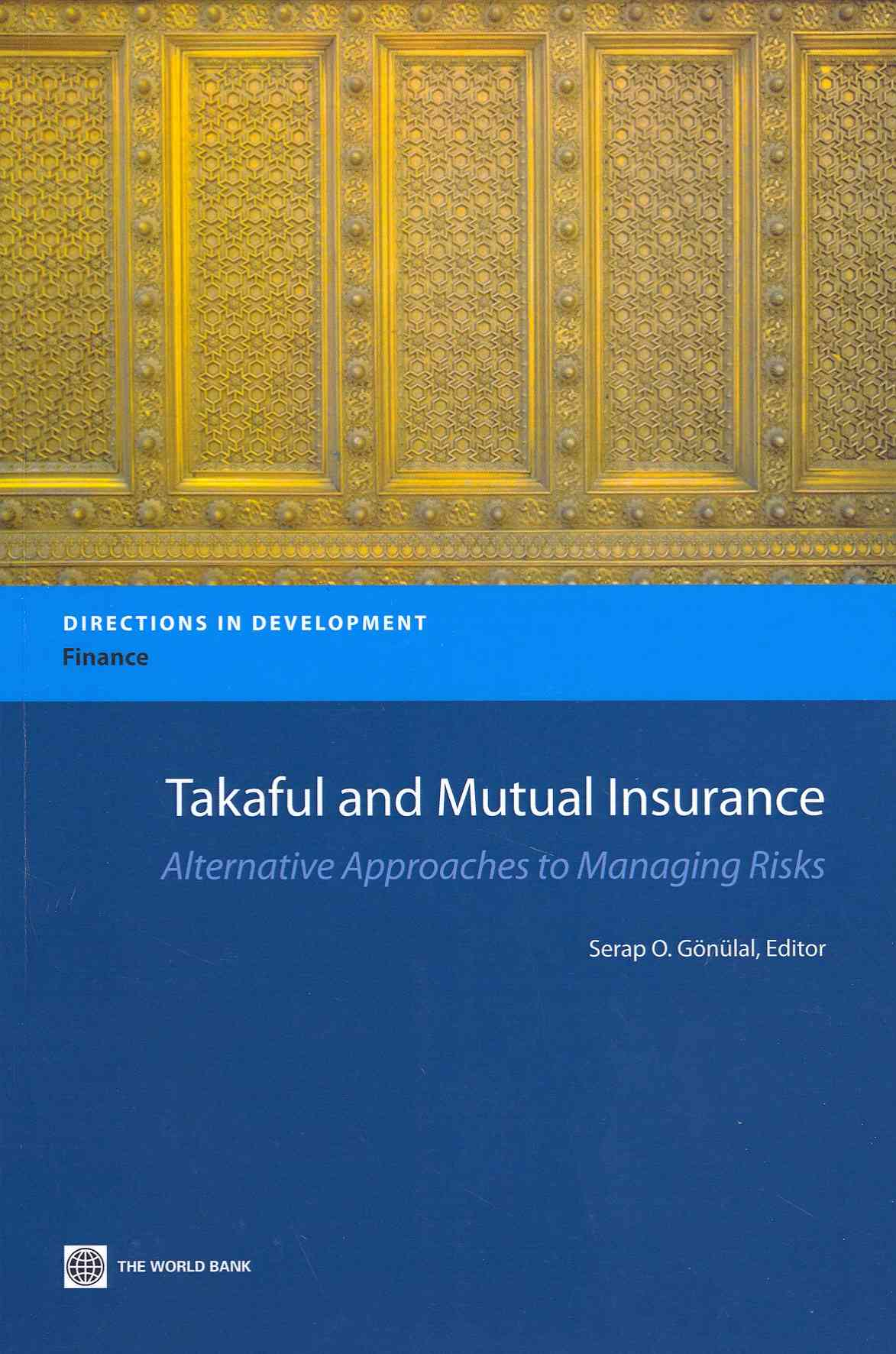 Takaful and Mutual Insurance: Alternative Approaches to Managing Risks (Paperback)