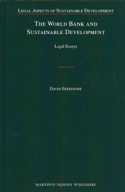 The World Bank and Sustainable Development: Legal Essays (Hardcover)