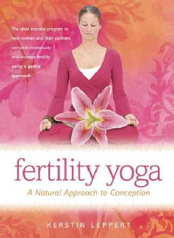 Fertility Yoga: A Natural Approach to Conception (Paperback)