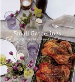 Small Gatherings: Seasonal Menus for Cozy Dinners (Hardcover)